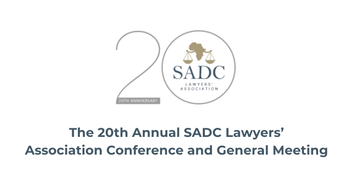 The 20th Annual SADC Lawyers' Association Conference and General Meeting