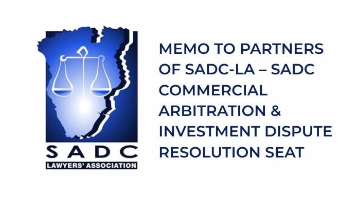 Memo to Partners Of SADC-LA – SADC Commercial Arbitration & Investment Dispute Resolution Seat