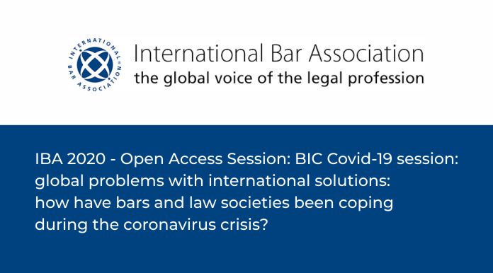 IBA 2020 - Open Access Session: BIC Covid-19 session: global problems with international solutions: how have bars and law societies been coping during the coronavirus crisis?
